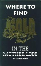 Where To Find Gold In The Mother Lode